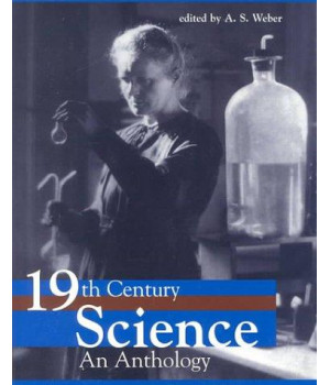 Nineteenth-Century Science: An Anthology