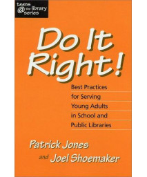 Do It Right! Best Practices for Serving Young Adults in School and Public Libraries (Teens @ the Library Series) (Broadview Literary Texts)