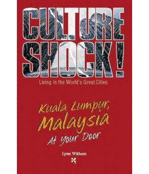 Kuala Lumpur, Malaysia at Your Door (Culture Shock! At Your Door: A Survival Guide to Customs & Etiquette)