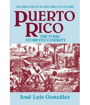 Puerto Rico: The Four-Storeyed Country and Other Essays