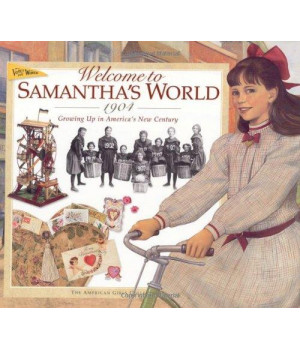 Welcome to Samantha\'s World-1904: Growing Up in America\'s New Century (American Girl)
