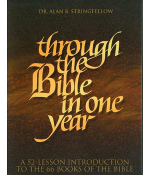 Through the Bible in One Year: A 52-Lesson Introduction to the 66 Books of the Bible