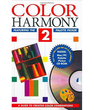 Color Harmony: Featuring the Pallette Picker with CDROM (This Bk Per Pub Is Titled Palette Picker Enough Thou the Bk Says Color Harmony 2. Isbn ... Palette Picker Isbn 1564960668 Is Just Book)