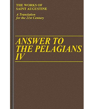 answer to the pelagians (i/26) (works of saint augustine)