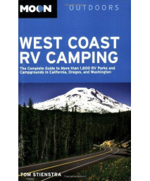 Moon West Coast RV Camping: The Complete Guide to More than 1,800 RV Parks and Campgrounds in California, Oregon, and Washington (Moon Outdoors)