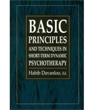 Basic Principles & Techniques in Short-Term Dynamic Psychotherapy (The Master Work Series)