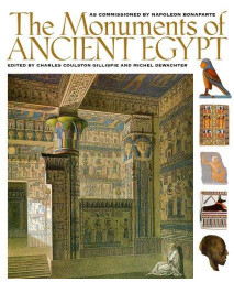The Monuments of Ancient Egypt: As Commissioned by Napoleon Bonaparte