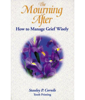 Mourning After: How to Manage Grief Wisely