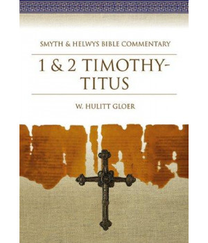 1 & 2 Timothy – Titus: Smyth & Helwys Bible Commentary (with CD)