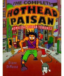 Complete Hothead Paisan: Homicidal Lesbian Terrorist