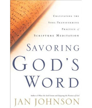 Savoring God's Word: Cultivating The Soul-Transforming Practice of Scripture Meditation