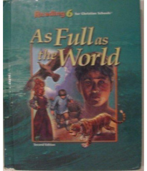 reading 6 for christian schools: as full as the world student, 2nd edition