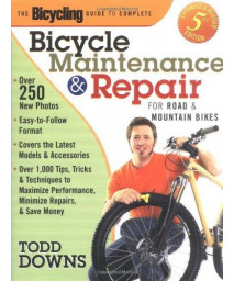 The Bicycling Guide to Complete Bicycle Maintenance and Repair: For Road and Mountain Bikes(Expanded and Revised 5th Edition)