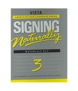 Signing Naturally: Level 3 (Vista American Sign Languagel)