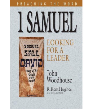 1 Samuel: Looking for a Leader (Preaching the Word)