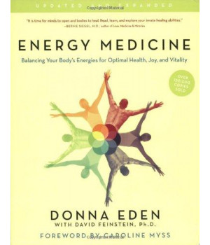 Energy Medicine: Balancing Your Body\'s Energies for Optimal Health, Joy, and Vitality