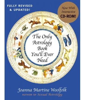 The Only Astrology Book You\'ll Ever Need: With an Interactive CD-ROM