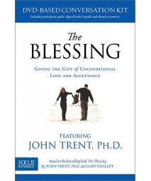The Blessing DVD-Based Conversation Kit: Giving the Gift of Unconditional Love and Acceptance