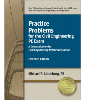 practice problems for the civil engineering pe exam: a companion to the civil engineering reference manual