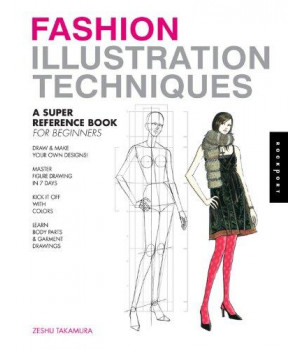 Fashion Illustration Techniques: A Super Reference Book for Beginners