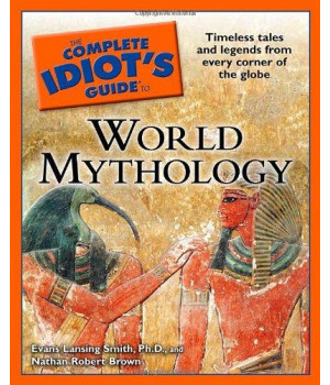 The Complete Idiot\'s Guide to World Mythology