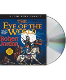 The Eye of the World: Book One of \'The Wheel of Time\'