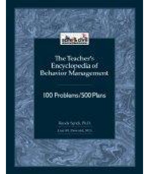Teacher\'s Encyclopedia of Behavior Management: 100 Problems/500 Plans