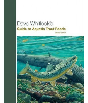 Dave Whitlock\'s Guide to Aquatic Trout Foods