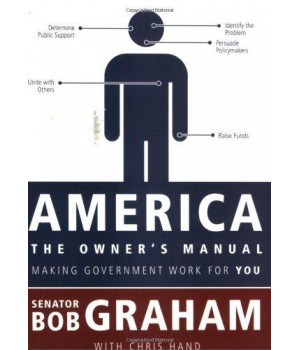America, the Owner\'s Manual: Making Government Work For You
