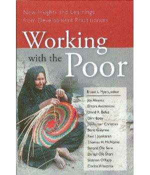 Working with the Poor: New Insights and Learnings from Development Practitioners