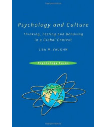 Psychology and Culture: Thinking, Feeling and Behaving in a Global Context (Psychology Focus)