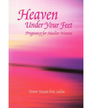 Heaven Under Your Feet: Pregnancy for Muslim Women