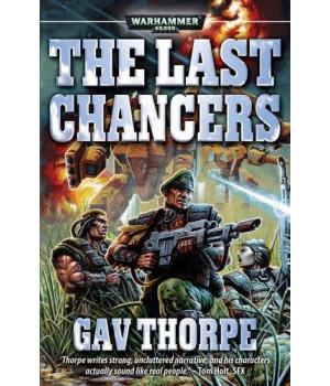 Last Chancers (Warhammer 40,000 Novels: Imperial Guard)