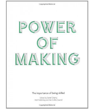 Power of Making: The Importance of Being Skilled