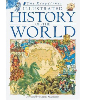 Kingfisher Illustrated History of the World : 40,000 BC to Present Day