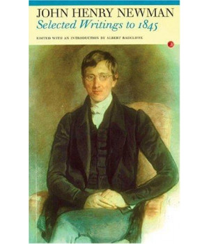 Selected Writings to 1845: John Henry Newman (Fyfield Books)