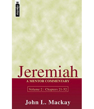 Jeremiah Volume 2 (Chapters 21-52): A Mentor Commentary