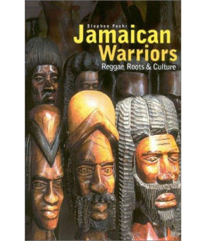 Jamaican Warriors : Reggae, Roots & Culture