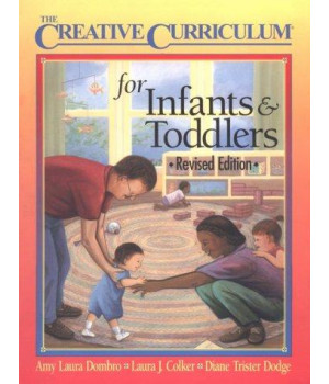 Creative Curriculum for Infants & Toddlers-Revised Edition