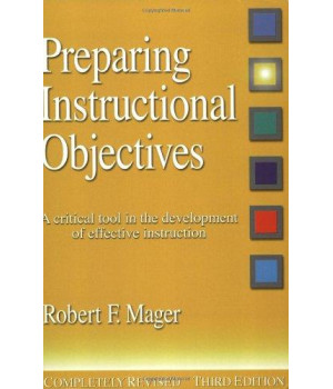 Preparing Instructional Objectives: A Critical Tool in the Development of Effective Instruction