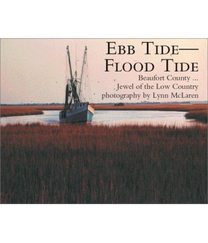 Ebb Tide-Flood Tide: Beaufort County...Jewel of the Low Country