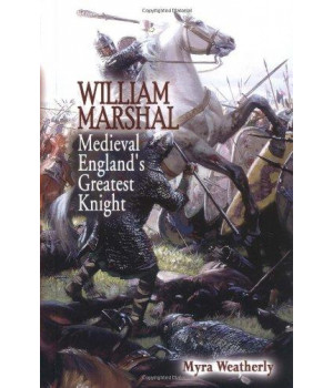 William Marshal: Medieval England\'s Greatest Knight (British Heroes)