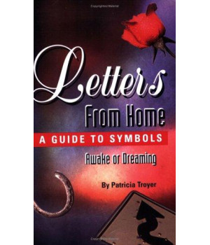 Letters from Home: A Guide to Symbols - Awake or Dreaming