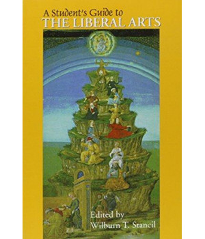 A Student\'s Guide to the Liberal Arts