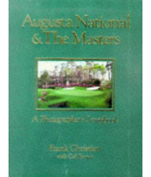 Augusta National & the Masters: A Photographer\'s Scrapbook
