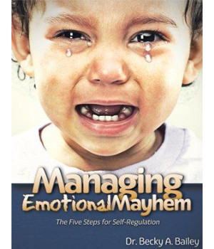managing emotional mayhem the five steps for self-regulation