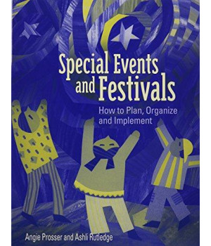 Special Events and Festivals: How to Plan, Organize, and Implement