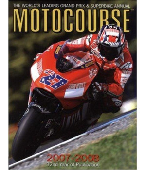 Motocourse 2007-2008: The World\'s Leading MotoGP & Superbike Annual