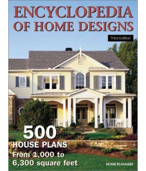 Encyclopedia of Home Designs: 500 House Plans from 1,000 to 6,300 Square Feet