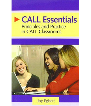 CALL Essentials: Principles and Practices in CALL Classrooms